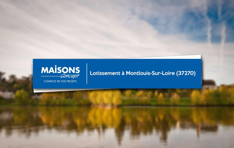 Montlouis-sur-Loire lotissement Maisons Concept