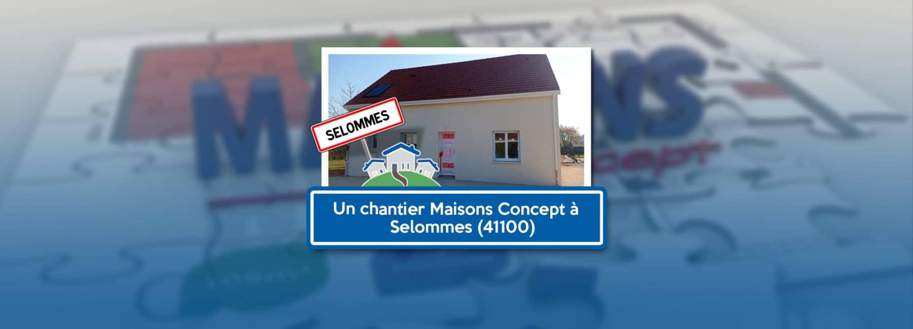 chantier maisons concept à Selommes